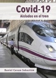 Covid-19. Aislados en el tren