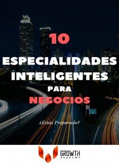 10 Especialidades Inteligentes Para Negocios: ¿Estás Preparado?