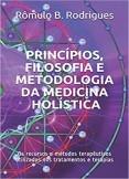 Princípios, filosofia e metodologia da Medicina Holística - Os recursos e métodos terapêuticos utilizados nos tratamentos e terapias