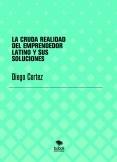 LA CRUDA REALIDAD DEL EMPRENDEDOR LATINO Y SUS SOLUCIONES  2020