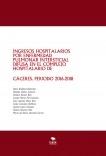 INGRESOS HOSPITALARIOS POR ENFERMEDAD PULMONAR INTERSTICIAL DIFUSA EN EL COMPLEJO HOSPITALARIO DE CÁCERES. PERIODO 2016-2018