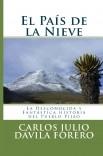 El País de la Nieve: La Desconocida y Fantástica Historia del Pueblo Pijao