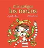 Libro Mis amigos los mocos, autor Angela Boj Perez