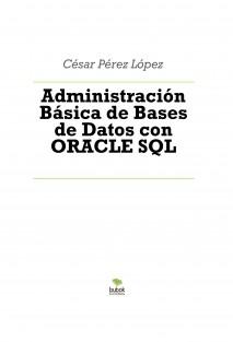 Administración Básica de Bases de Datos con ORACLE SQL