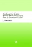 Configuración, Gestión y Administración Avanzada de Bases de Datos con ORACLE