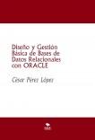 Diseño y Gestión Básica de Bases de Datos Relacionales con ORACLE