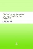 Diseño y administración de bases de datos con ORACLE