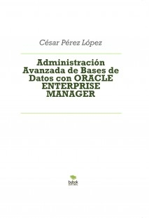 Administración Avanzada de Bases de Datos con ORACLE ENTERPRISE MANAGER