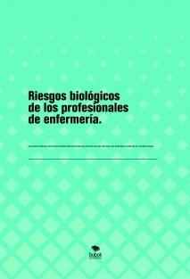 Riesgos biológicos de los profesionales de enfermería.
