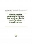 Planificación estrategica para las empresas de autogestion cooperativa