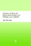 Gestión de Bases de Datos Relacionales con MySQL para LINUX