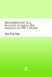 DREAMWEAVER CS 6. Desarrollo de páginas Web dinámicas con PHP y MySQL