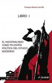 EL NACIONALISMO COMO FILOSOFÍA POLÍTICA DEL ESTADO MODERNO