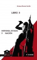 Libro HISPANIA, ESTADO Y NACIÓN, autor ENRIQUE ÁLVAREZ CARRILLO