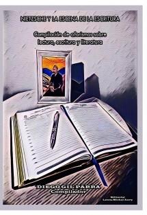 Nietzsche y la escena de la escritura: Compilación de aforismos sobre lectura, escritura y literatura