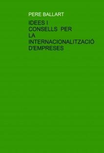IDEES I CONSELLS PER LA INTERNACIONALITZACIÓ D'EMPRESES