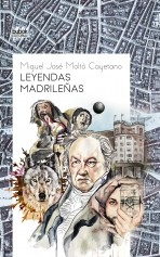 Libro Leyendas Madrileñas, autor Miguel Moltó