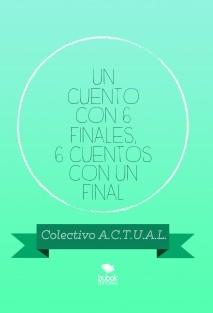 Un Cuento con 6 Finales, 6 Cuentos con un Final