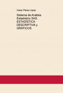 Sistema de Análisis Estadístico SAS. ESTADÍSTICA DESCRIPTIVA y GRÁFICOS