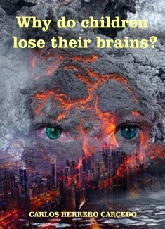 WHY DO CHILDREN LOSE THEIR BRAINS?