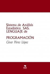 Sistema de Análisis Estadístico SAS. LENGUAJE de PROGRAMACIÓN