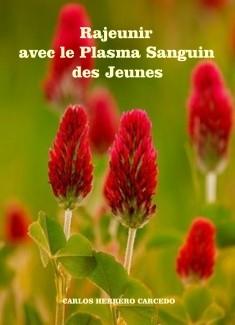 RAJEUNIR AVEC LE PLASMA SANGUIN DES JEUNES