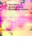 O Livro da Nova Educação do Carácter