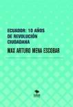 ECUADOR: 10 AÑOS DE REVOLUCIÓN CIUDADANA