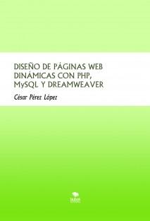 DISEÑO DE PÁGINAS WEB DINÁMICAS CON PHP, MySQL Y DREAMWEAVER