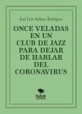 ONCE VELADAS EN UN CLUB DE JAZZ PARA DEJAR DE HABLAR DEL CORONAVIRUS