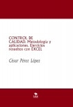 CONTROL DE CALIDAD. Metodología y aplicaciones. Ejercicios resueltos con EXCEL