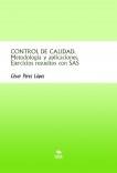 CONTROL DE CALIDAD. Metodología y aplicaciones. Ejercicios resueltos con SAS