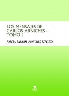 LOS MENSAJES DE CARLOS ARNICHES - TOMO I