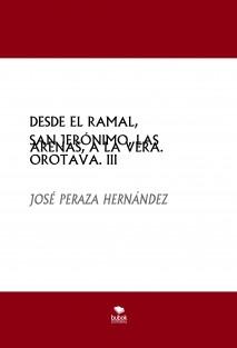 DESDE EL RAMAL, SAN JERÓNIMO, LAS ARENAS, A LA VERA. OROTAVA. III