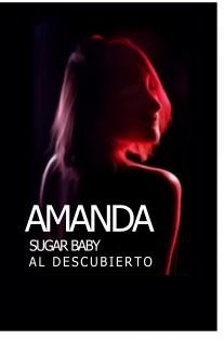Amanda: Sugar baby al descubierto