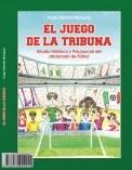 El Juego de la Tribuna. Estudio histórico y psicosocial del aficionado de fútbol