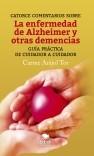 Catorce comentarios sobre la enfermedad de Alzheimer y otras demencias. Guía práctica de cuidador a cuidador
