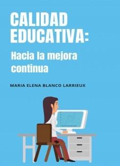CALIDAD EDUCATIVA: HACIA LA MEJORA CONTINUA