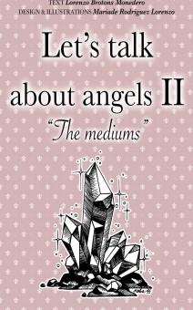Let's talk about angels II. The Mediums