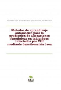 Métodos de aprendizaje automático para la predicción de alteraciones fenotípicas en individuos infectados por VIH mediante densitometría ósea