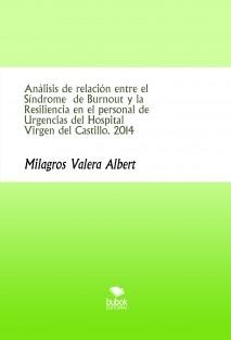 Análisis de relación entre el Síndrome de Burnout y la Resiliencia en el personal de Urgencias del Hospital Virgen del Castillo. 2014