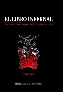 El Libro Infernal. Tratado completo de las ciencias ocultas
