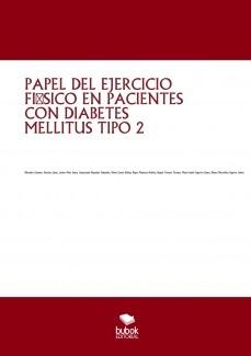 PAPEL DEL EJERCICIO FÍSICO EN PACIENTES CON DIABETES MELLITUS TIPO 2