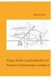 El gran olvido: la gratuidad del vivir. Principios de epistemología axiológica 6
