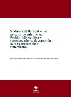 Síndrome de Burnout en el personal de enfermería: Revisión bibliográfica y recomendaciones de actuación para su prevención y tratamiento.