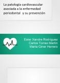 La patología cardiovascular asociada a la enfermedad periodontal y su prevención