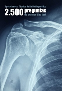 Oposiciones a Técnico de Radiodiagnóstico: 2.500 preguntas de examen tipo test