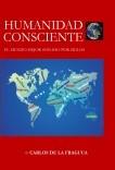 HUMANIDAD CONSCIENTE - EL MUNDO MEJOR SOÑADO POR SIGLOS