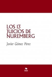 LOS 13 JUICIOS DE NUREMBERG