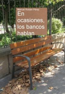 En ocasiones, los bancos hablan